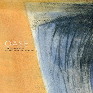 «Oase» Terje Isungset/Sissel Vera Pettersen All Ice Rec./Musikkoperatørene