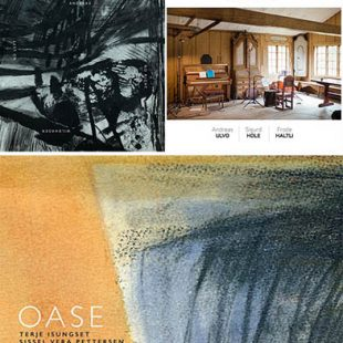 «Oase» Isungset/Pettersen + «StaiStua» Ulvo/Hole/Haltli + «No Right No Left» Andreas Wildhagen cover