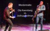 Mestermøte: Ola Kvernberg vs. Joshua Redman