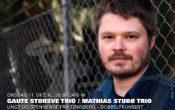 GAUTE STORSVE TRIO / MATHIAS STUBØ TRIO – UNGT OG SPENNENDE FRA TØNSBERG – DOBBELTKONSERT