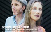 Torun Eriksen Duo  – Et strålende nytt album, med Kjetil Dalland