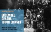 Tynset Jazzfestival: Ensemble Denada + Torun Eriksen