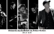 Østnorsk Jazzkollektiv m. Petter Wettre