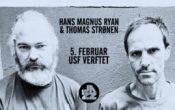 HANS MAGNUS RYAN & THOMAS STRØNEN