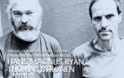 Hans Magnus Ryan & Thomas Strønen + tba