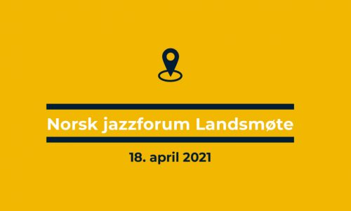 Digitalt landsmøte i Norsk jazzforum