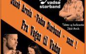Vadsø storband+Jakob Arvola=sant!